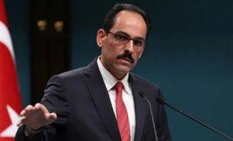 Ο Ιμπραήμ Καλίν επιμένει ότι οι έκνομες και άκυρες «συμφωνίες» της Τουρκίας με τον Σαράτζ ισχύουν ακόμα κι εάν παραιτηθεί